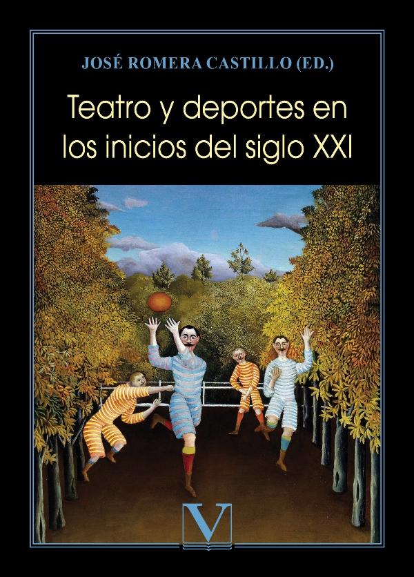 Foto de Publicación de '' Teatro y Deportes en los inicios del siglo XXI'' del académico José Romera Castillo